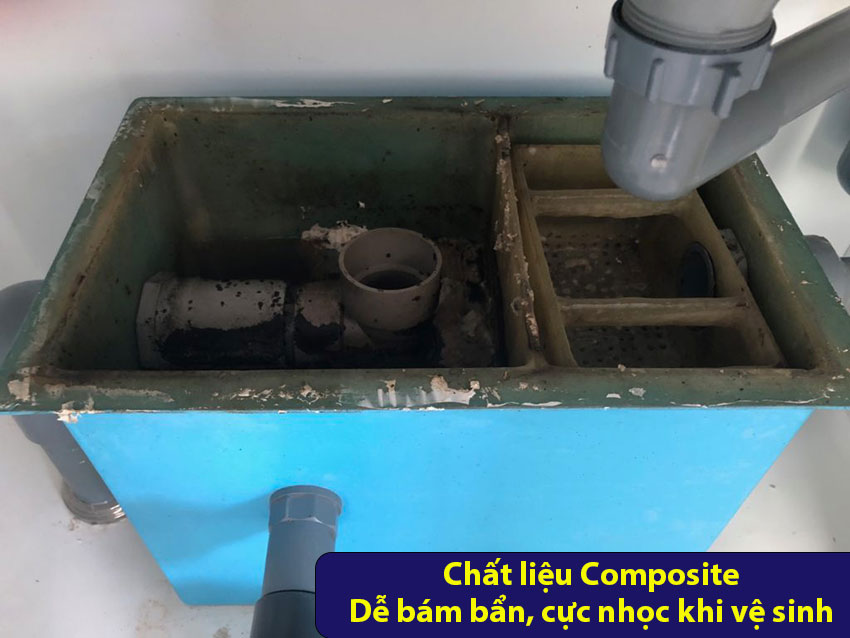 Bể tách mỡ Composite dễ bám bẩn, rất khó vệ sinh